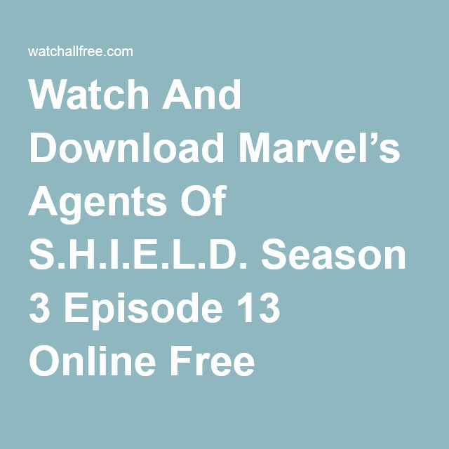 Watch And Download Marvel's Agents Of S H I E L D  Season 3