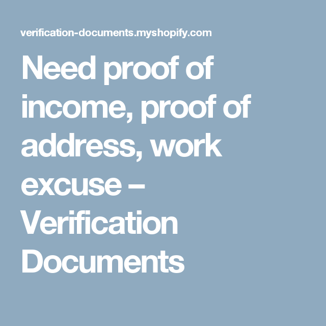 Need Proof Of Income Proof Of Address Work Excuse  Verification