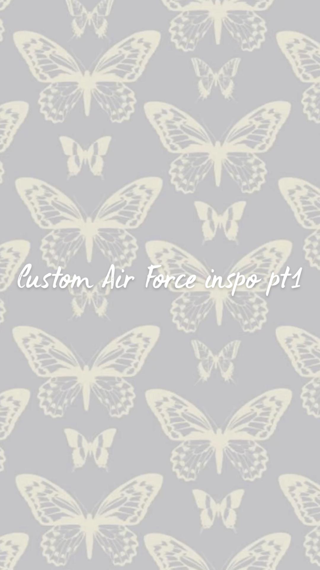 Custom Air Force inspo pt1