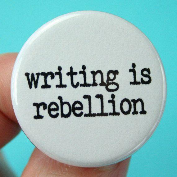 writing is rebellion