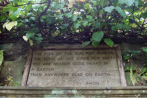 My Favorite Garden Quote Though It Is Not Anonymous It Is From A