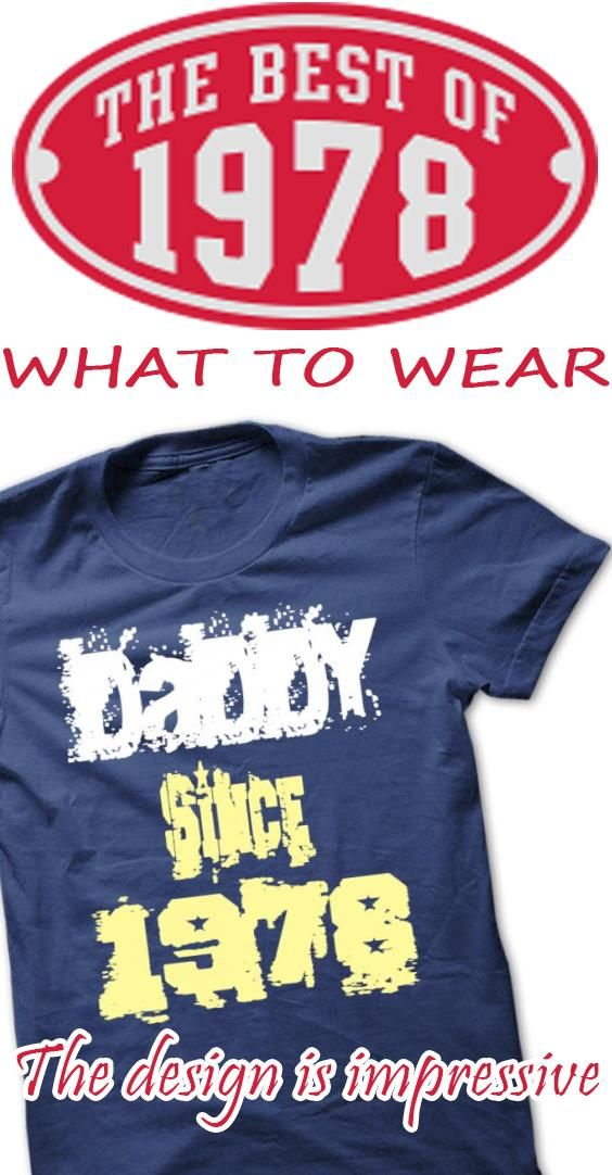 Limited Edition Daddy since 1978!!! shirt is a must-have for your collection. NOT SOLD IN STORES.