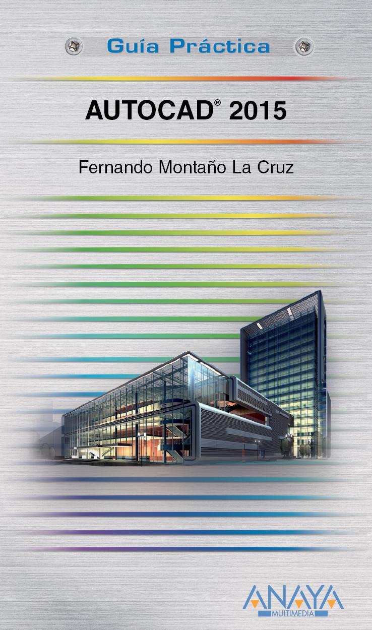 """""""AutoCAD 2015"""" de Fernando Montaño La Cruz Aunque en"""
