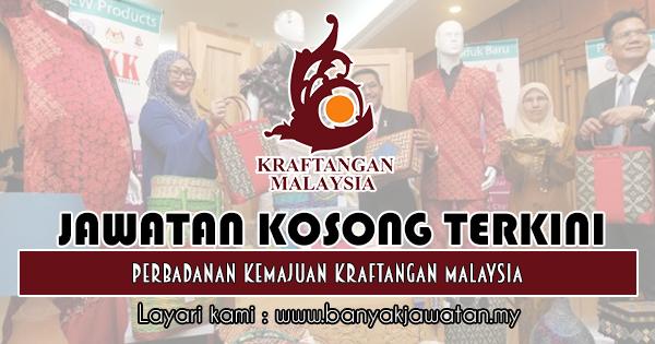 Jawatan Kosong Di Perbadanan Kemajuan Kraftangan Malaysia 7 Januari 2019 Malaysia