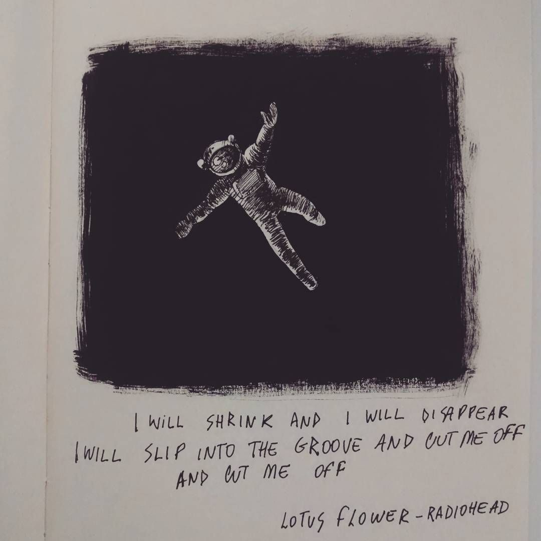 I will shrink and i will disappear i will slip into the groove and isa radiohead lyricslotus flowerastronautillustration izmirmasajfo Gallery