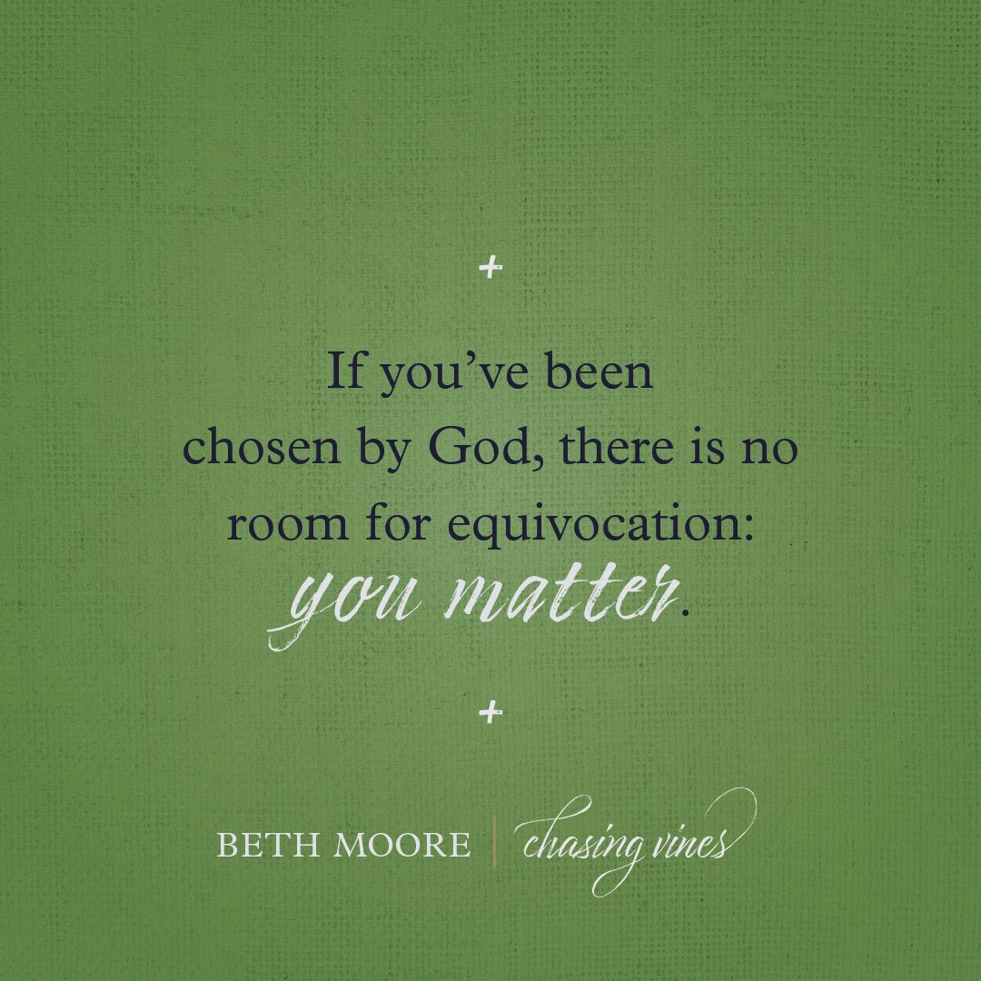 Chasing Vines With Images Beth Moore Quotes Words Of