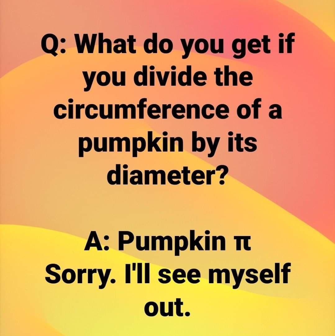 Pumpkin Pi Jokes November Jokes Funny Memes Cheesy Jokes Corny Jokes Silly Jokes