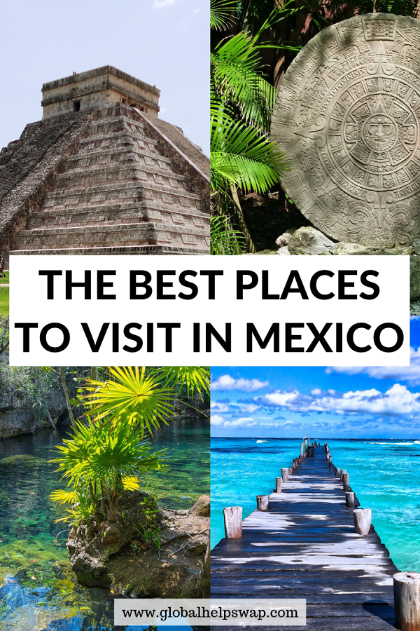 The Best Places to Visit in Mexico!