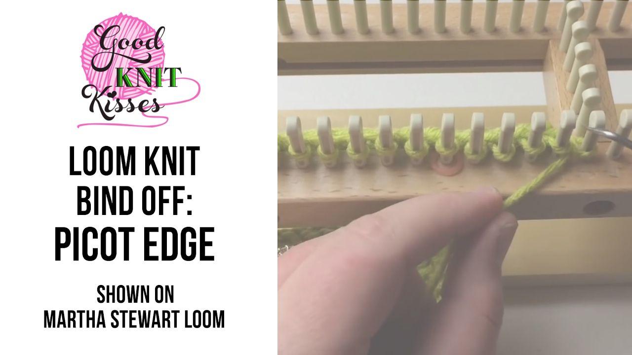 Loom Knit: Picot Edge Bind off or Cast off Martha Stewart Loom ...
