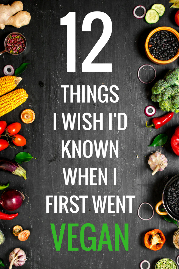 12 Things I Wish Id Known When First Going Vegan How Not