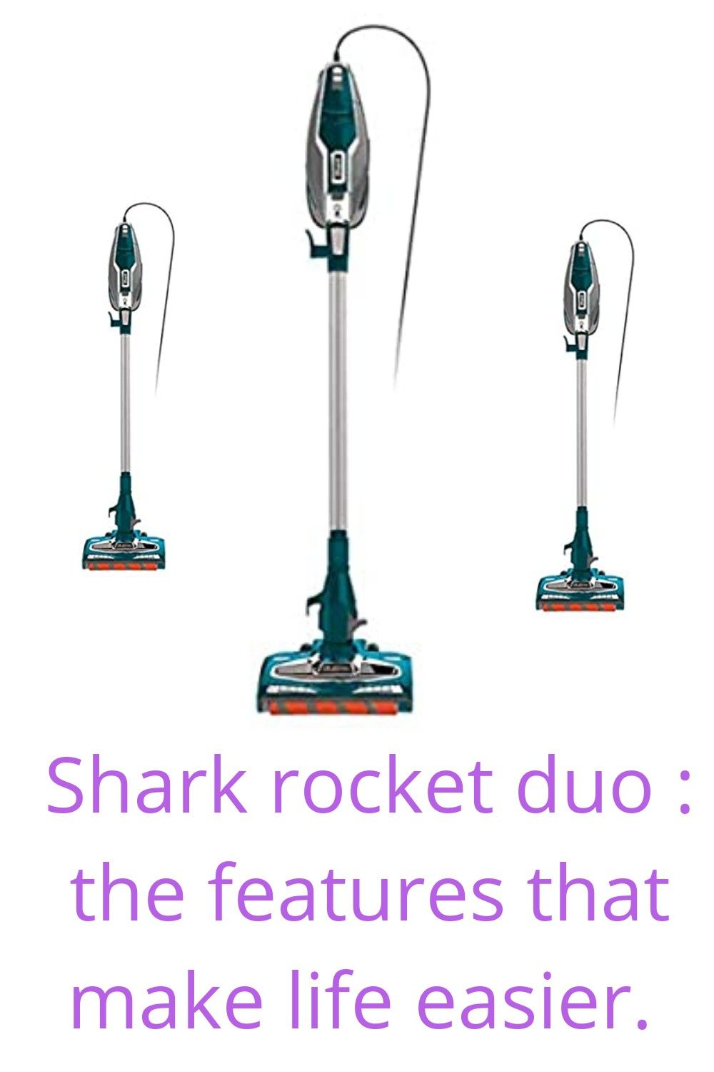 Shark rocket duo vacuum cleaner The features that make