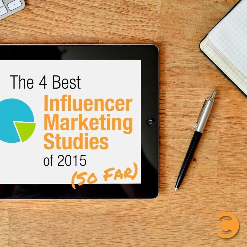 The 4 Best Influencer Marketing Studies of 2015 (So Far) - #Influencer #Marketing
