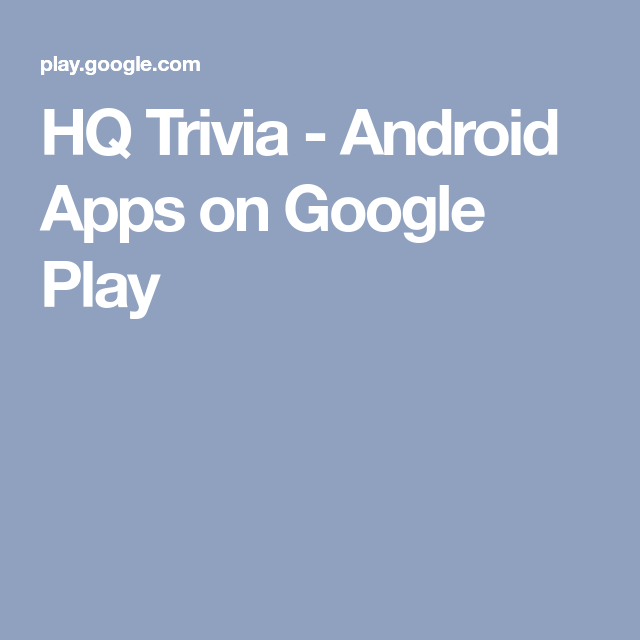 HQ Trivia Android Apps on Google Play (With images) Hq