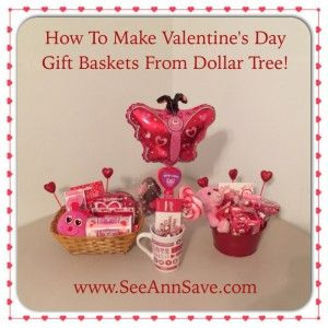 How To Make Valentine S Day Gift Baskets From The Dollar Tree