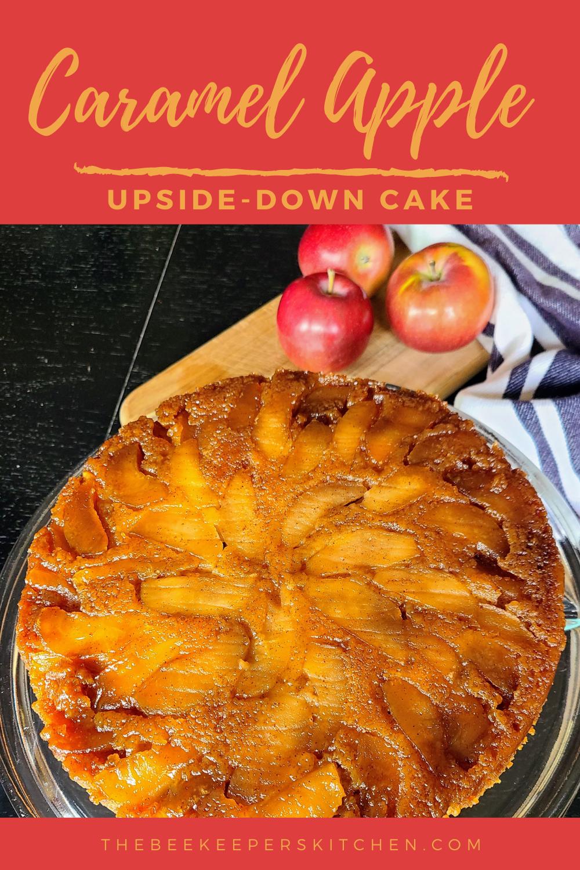 caramel apple upside down cake beekeeper s kitchen recipe in 2020 recipes food upside down cake pinterest