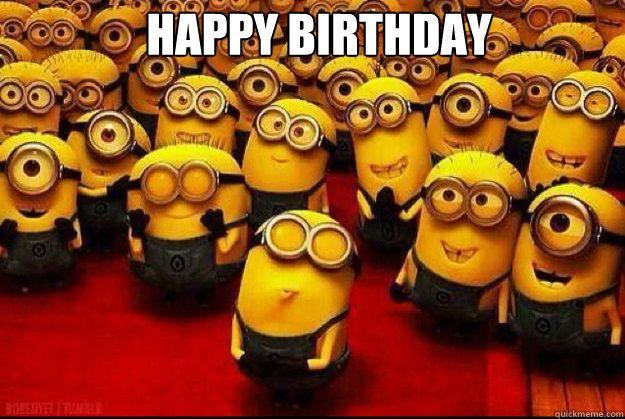 Happy Birthday Minions Happy Birthday Happy Birthday Minion