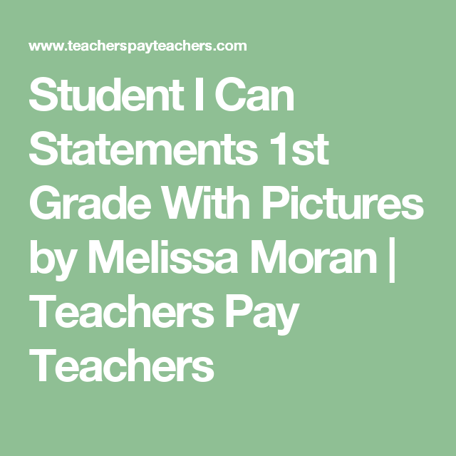 Student I Can Statements 1st Grade With Pictures by Melissa Moran | Teachers Pay Teachers