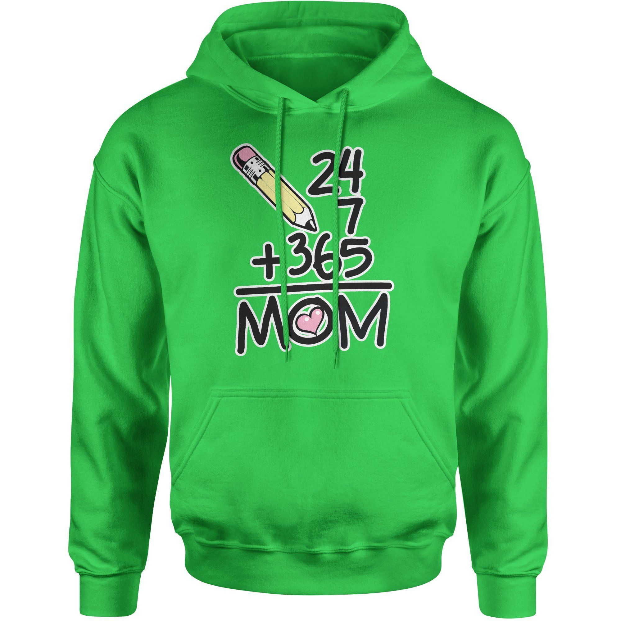 Mothers Day - 24+7+365= Mom Adult Hoodie Sweatshirt
