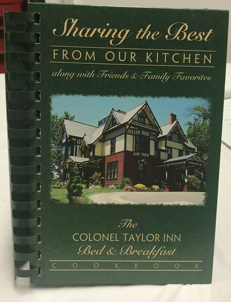 Sharing The Best From Our Kitchen The Colonel Taylor Inn In 2020