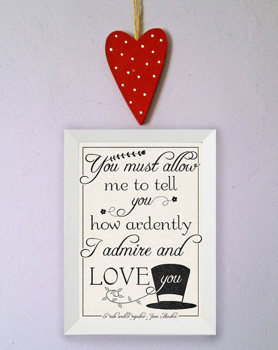 Pride and Prejudice Quote You must allow me to tell you how ardently I admire and love you Jane Austen Poster Print A4 on Etsy, $13.52