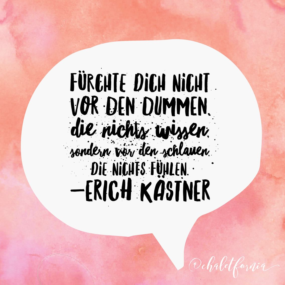 Words of wisdom #erich Kästner | Chaletfornia | Pinterest | Words ...