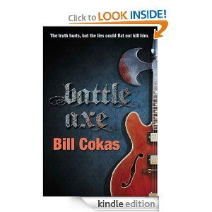 Battle Axe by Bill Cokas (general fiction with humor).