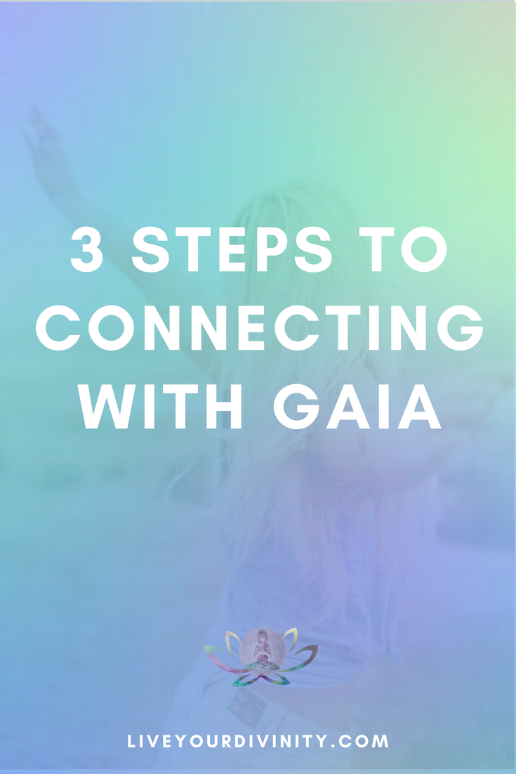 Conversations with the Goddess - 3 Steps to connecting with Gaia