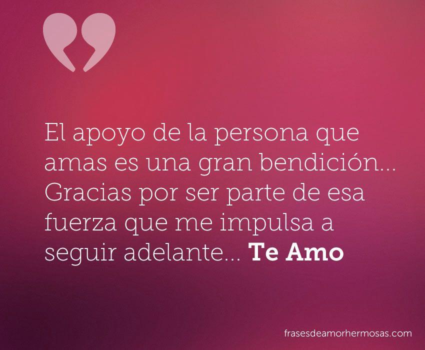 El apoyo de la persona que amas es una gran bendición... Gracias por ...