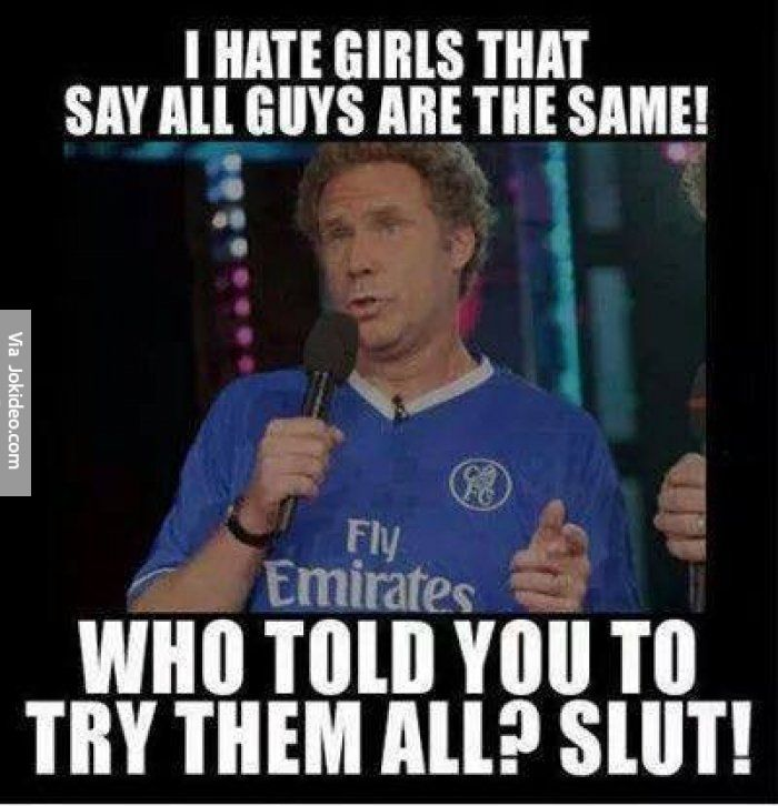 7b03620504b68b63f29a8a2725eb3c66 i hate girls that say all guys are the same meme www