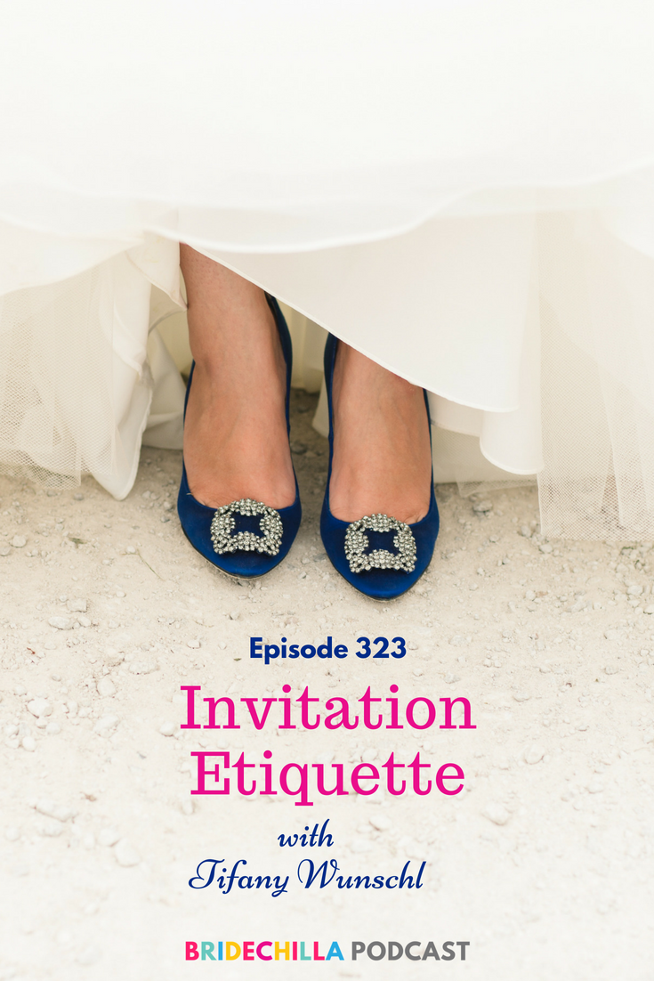 323 Bridechilla Invitation Etiquette With Tifany Wunschl Wedding