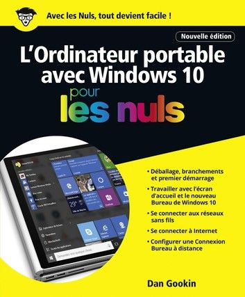 Buy L'ordinateur Portable avec Windows 10 Pour les Nuls, nouvelle édition by  Dan GOOKIN and Read this Book on Kobo's Free Apps. Discover Kobo's Vast Collection of Ebooks and Audiobooks Today - Over 4 Million Titles!