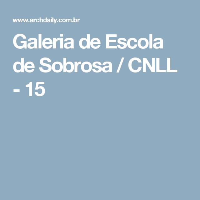 Galeria de Escola de Sobrosa / CNLL - 15