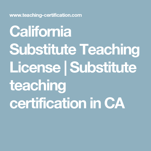 California Substitute Teaching License Substitute Teaching