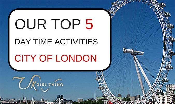 Top 5 Daytime Activities London: