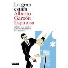 La Gran Estafa Quién Es El Ladrón Y Quién El Robado En Esta Película Alberto Garzón Espinosa 2013 Ecma 3791 Cris