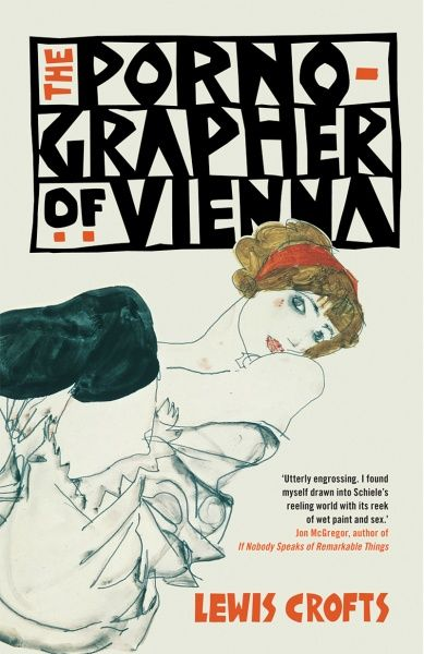 The Pornographer of Vienna By Lewis Crofts