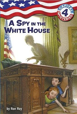 Kids Political Books: Capital Mysteries #4: A Spy in the White House