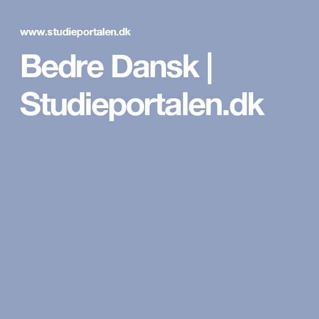 Bedre Dansk | Studieportalen.dk | Dansk | Pinterest