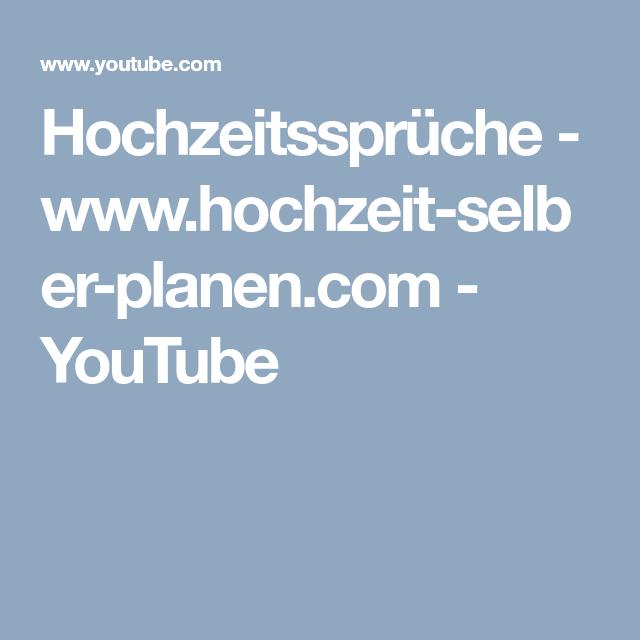 Hochzeitsspruche Www Hochzeit Selber Planen Com Youtube Spruche Hochzeit Hochzeitsspruche Verlobung Spruch