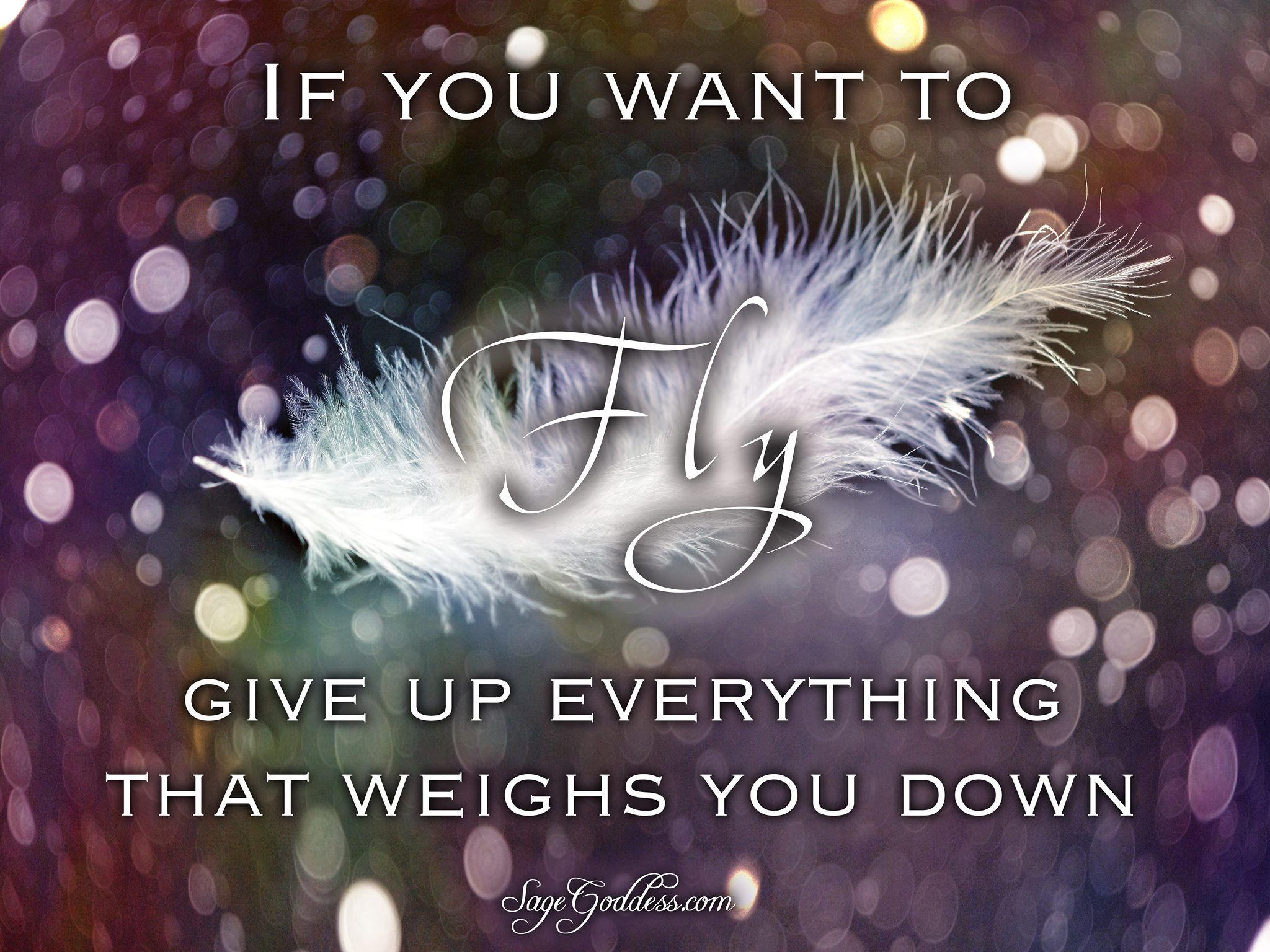 If you want to fly, give up everything that weighs you down. #LifeQuotes