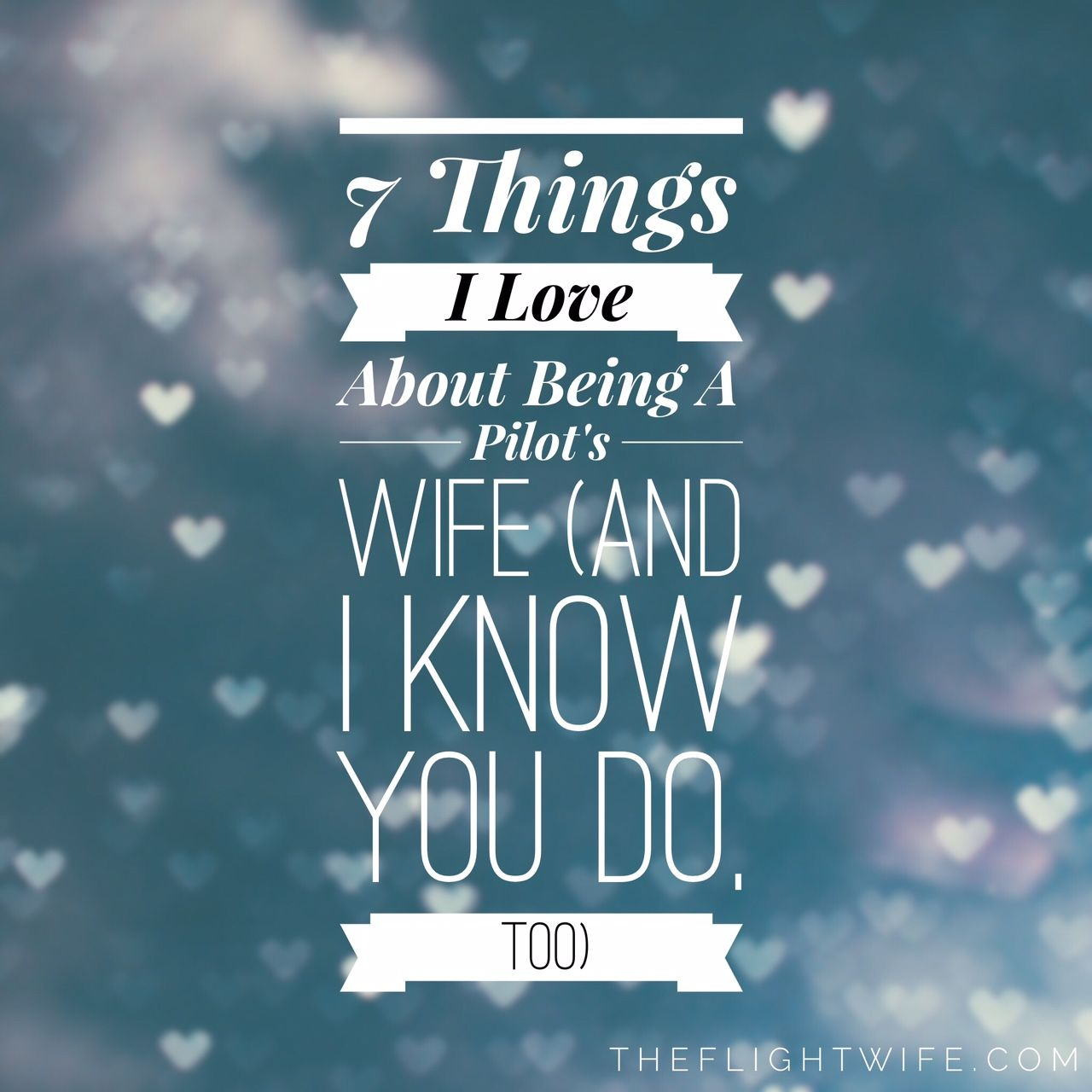 things i love about being a pilot s wife and i know you do too