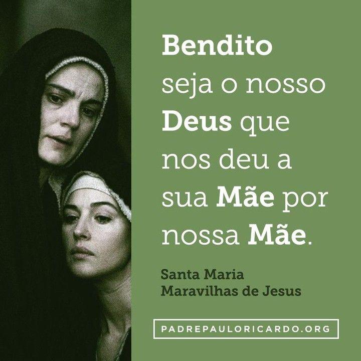 Santa Maria Maravilhas De Jesus Frases Bendito Seja O Nosso Deus