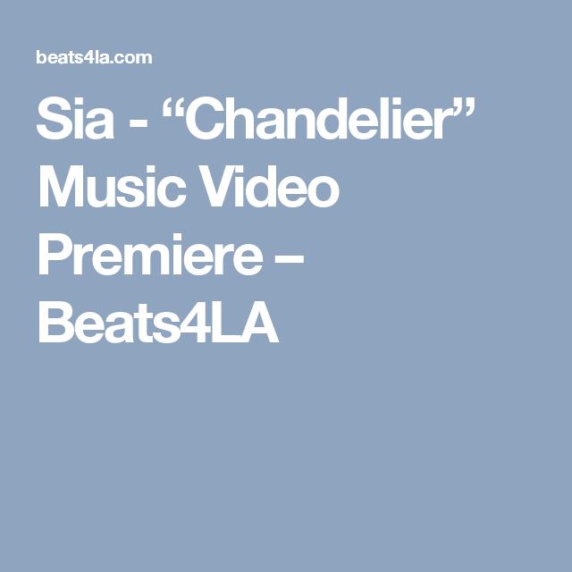 Sia chandelier music video premiere chandelier music video and sia chandelier music video premiere beats4la mozeypictures Images