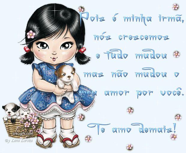 Imagem de http://www.orkugifs.com/images/pois-e-minha-irma,-nos-crescemos-e-tudo-mudou-mas-nao-mudou-o-amor-por-voce.-te-amo-demais!_3186.gif.