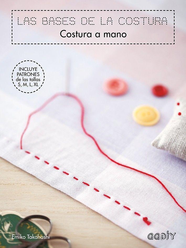 El Libro Que Por Fin Te Servira Para Aprender A Coser A Mano Y Al Mismo Tiempo A Crear Desde El Minu Costura A Mano Conceptos Basicos De Costura Coser A