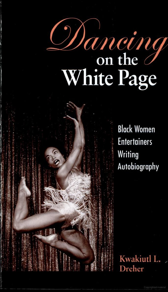 Dancing on the White Page Black Women Entertainers Writing