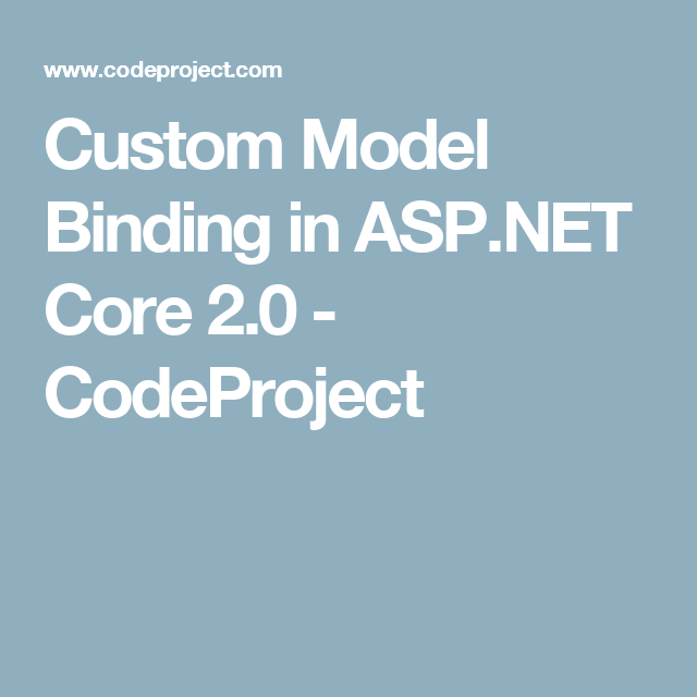 Custom Model Binding In ASP.NET Core 2.0