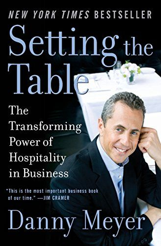 Setting the Table The Transforming Power of Hospitality in Business by Danny Meyer //.amazon.com/dp/0060742763/refu003dcm_sw_r_pi_dp_4am5ub0DCT0ZT  sc 1 st  Pinterest & Setting the Table: The Transforming Power of Hospitality in Business ...