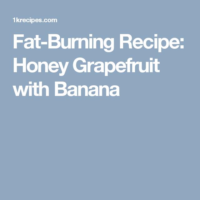 Fat-Burning Recipe: Honey Grapefruit with Banana