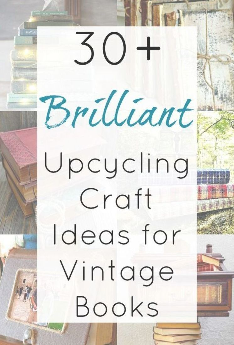 Looking For Some Upcycling Ideas For Old Books Then This Collection Of Repurposed Book Projects Is Just What You Nee Upcycled Crafts Upcycle Books Book Crafts